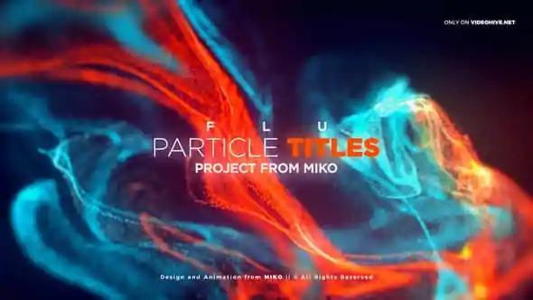 AE模板 – 抽象梦幻流体粒子文字标题宣传片头FLU – Particles Titles